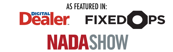 As Featured In Digital Dealer, Fixed Ops Magazine and NADA Show